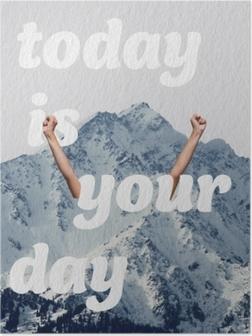 Poster Vandaag is jouw dag