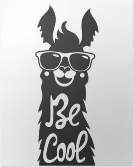 Vector illustration with stylish llama animal in sunglasses. Be cool - lettering quote. Poster