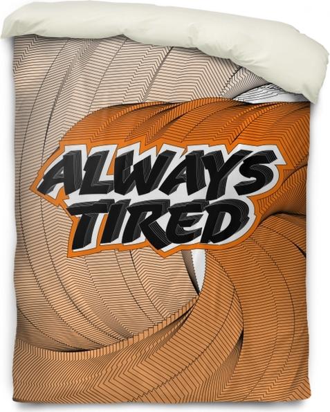 Poszewka na kołdrę Always tired - Demotywacyjne