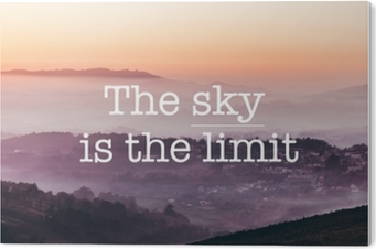 The sky is the limit, foggy mountains background PVC Print