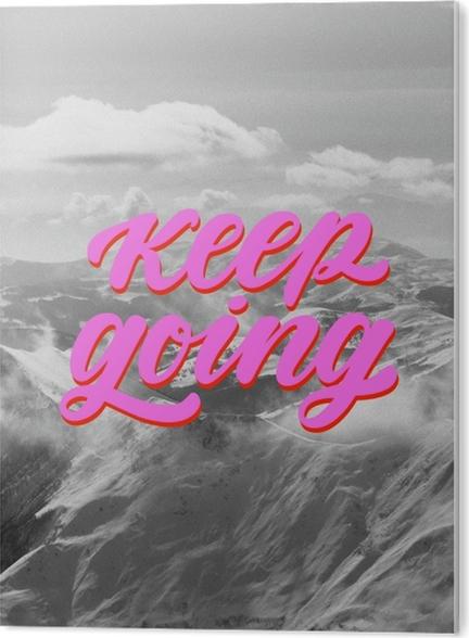 PVC Tavla Keep going -