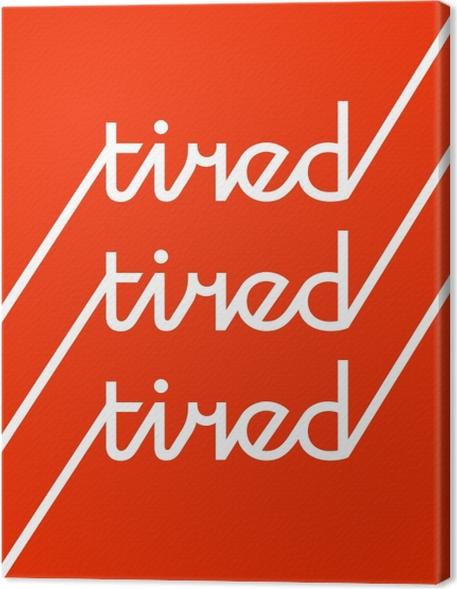 Quadro su Tela Tired -