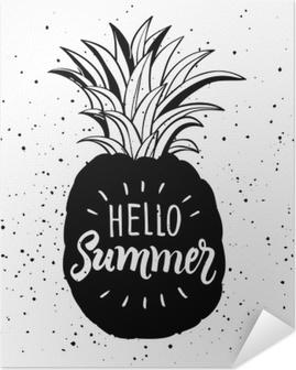 Selbstklebendes Poster Hand gezeichnete Illustration der isolierten Ananas Silhouette. Typografie-Poster mit Schriftzug Hallo Sommer