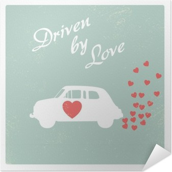 Selbstklebendes Poster Oldtimer angetrieben von der Liebe romantische Postkarte Design für Valentine-Karte.