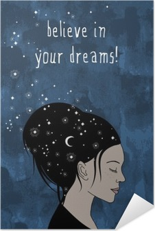 """believe in your dreams!"" - hand drawn portrait of a woman with dark hair and stars Self-Adhesive Poster"