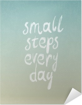 """Grunge vintage vector design with """"small steps every day"""" phrase Self-Adhesive Poster"""