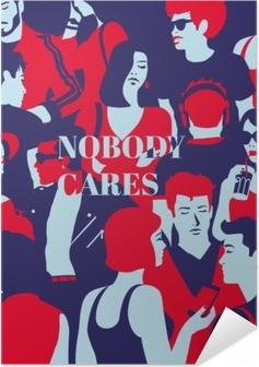Nobody cares Self-Adhesive Poster