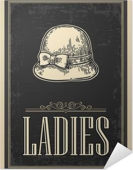 Toilet retro vintage grunge poster. Ladies. Vector vintage engraved illustration on a black background. For bars, restaurants, cafes, pubs Self-Adhesive Poster