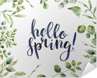 Watercolor Hello spring. Hand painted floral card with eucalyptus, fern and spring greenery branches isolated on white background. Print for design or background. Self-Adhesive Poster