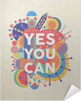 Yes you can quote poster design Self-Adhesive Poster