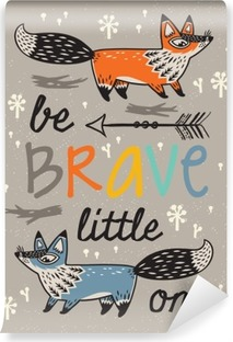 Be brave poster for children with foxes in cartoon style Self-Adhesive Wall Mural