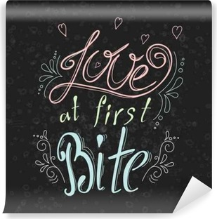 Vector quote hand drawn typographical on chalkboard background. Lettering: Love at first Bite. Bacery collection. Poster with greeting.Typographical design with creative slogan Self-Adhesive Wall Mural