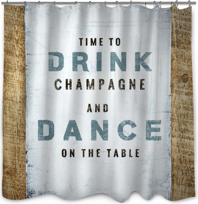 Hand Painted Motivational Vintage Poster Drink And Dance Shower Curtain