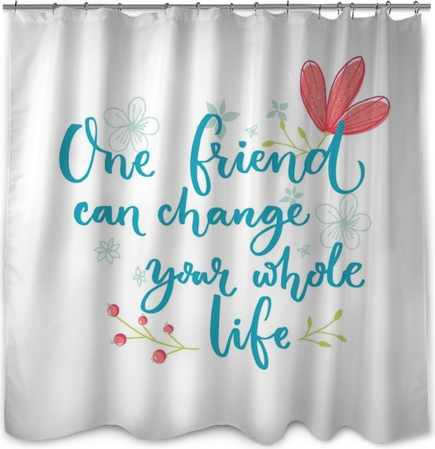 One friend can change your whole life. Inspirational saying about ...