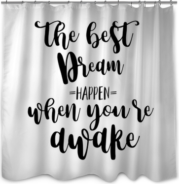 The Best Dreams Happen When You Are Awake Inspiration Quotes Lettering Calligraphy Graphic Design Sign Shower Curtain