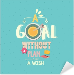 a goal without a plan is just a wish quotes word poster Pixerstick Sticker