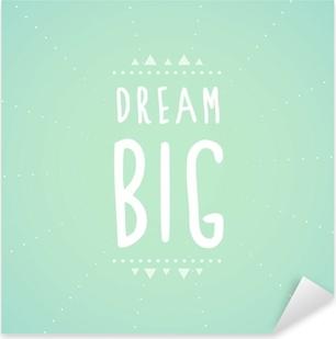 Pixerstick Sticker Dream big tekst