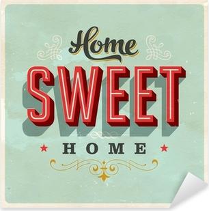 Sticker Pixerstick Home Sweet Home - Vecteur EPS10. Grunge effets peuvent être supprimés