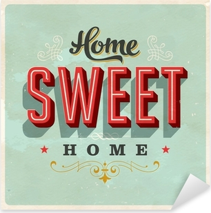 Home Sweet Home - Vector EPS10. Grunge effects can be removed Pixerstick Sticker