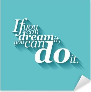 Sticker Pixerstick Inspirational Quote Motiver