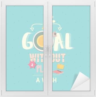 Sticker pour vitres et fenêtres Un objectif sans plan est juste un souhait citations mot affiche