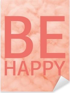 Sticker Pixerstick Soyez heureux