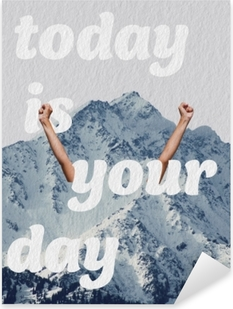 Today is your day Pixerstick Sticker