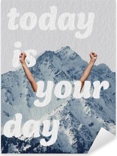 Pixerstick Sticker Vandaag is jouw dag