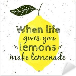 """Sticker Pixerstick Vector illustration avec du citron et citation de motivation """"Quand la vie vous donne des citrons, faire de la limonade». affiche typographique pour l'impression, t-shirt, carte de voeux."""