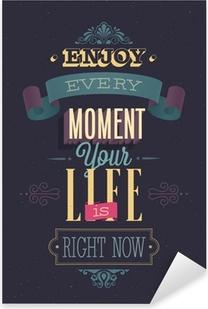 "Vintage ""Enjoy every moment"" Poster. Vector illustration. Pixerstick Sticker"