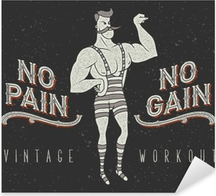 "Vintage poster with circus strong man and slogan: ""no pain no gain"" Pixerstick Sticker"