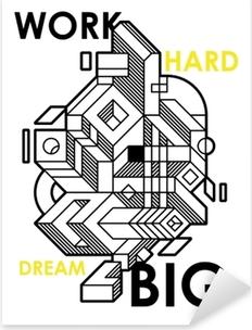 Pixerstick Sticker Werk hard, droom groots