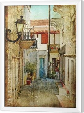 Tableau encadré Vieilles rues grecques et artistique image