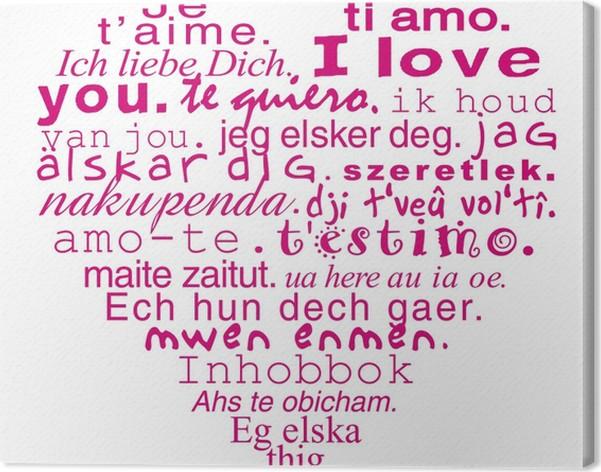 Tableau sur toile coeur je t 39 aime dans toutes les langues pixers nous vivons pour changer - T aime te faire belle ...