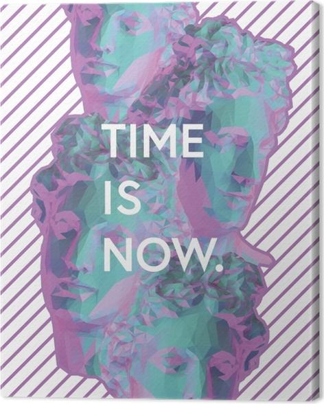 Tableau sur toile Time is now -