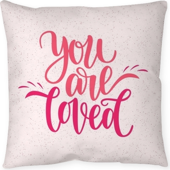 Hand written you are loved phrase. Vector card for Valentine s Day, 14 february. Vector illustration isolated on pink. Brush lettering design, ready for printing for Day of Saint Valentine Throw Pillow