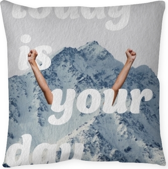 Today is your day Throw Pillow