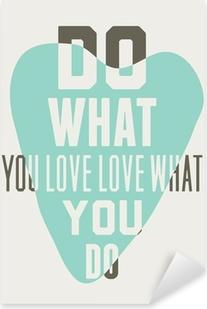 Vinilo Pixerstick Haz lo que amas amas lo que haces. Fondo de corazones azules
