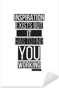 Vinilo Pixerstick La inspiración existe, pero tiene que encontrarte trabajando. Pablo Picass