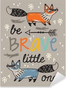 Vinilo Pixerstick Sé valiente cartel para los niños con zorros en estilo de dibujos animados