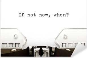Vinilo Pixerstick Typewriter Si no es ahora cuando