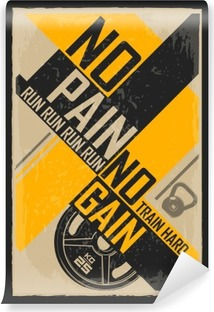 Fitness typographic grunge poster. No pain no gain. Motivational and inspirational illustration. Vinyl Wall Mural