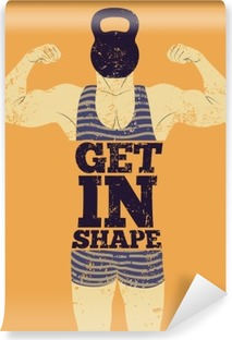 Get in Shape. Typographic Gym phrase vintage grunge poster design with strong man. Retro vector illustration. Vinyl Wall Mural