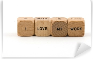 I Love My Work phrase on wood blocks Vinyl Wall Mural