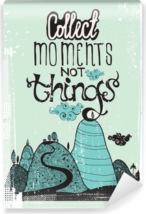 Motivational poster. Collect moment not things Vinyl Wall Mural