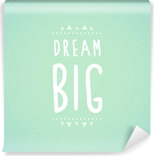 Dream big text Washable Wall Mural