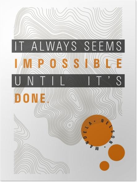 Zelfklevende Poster Iets lijkt altijd onmogelijk totdat het gedaan is. - Nelson Mandela -