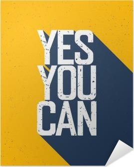 """Zelfklevende Poster Motieven affiche met het van letters """"Yes You Can"""". Schaduwen, op ye"""