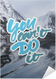 Zelfklevende Poster You can't do it