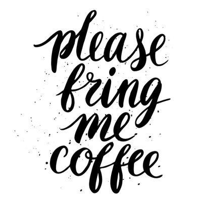 Poster Bana kahve getir